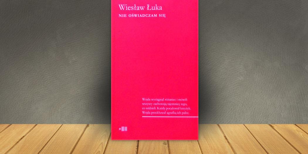 Wiesław Łuka: Nie oświadczam si
