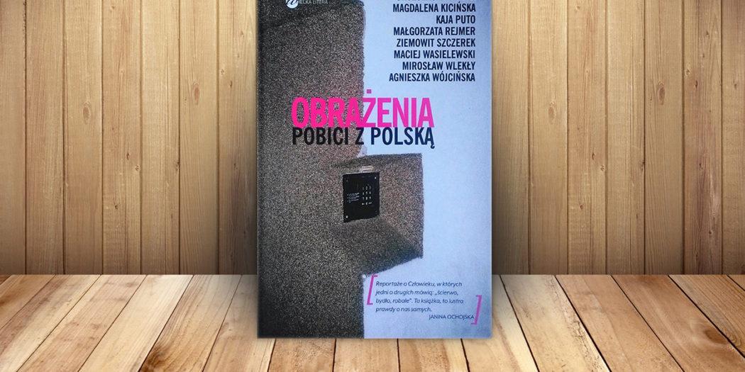 Stowarzyszenie Reporterów Rekolektyw, Obrażenia. Pobici z Polską