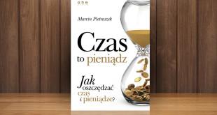Marcin Pietraszek, Czas to pieniądz. Jak oszczędzać czas i pieniądze