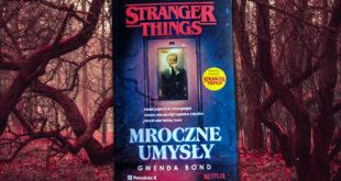 Mroczne umysły Stranger Things