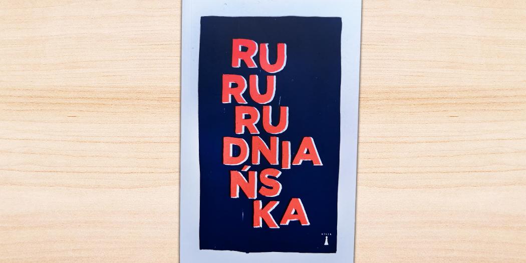 RuRu, Joanna Rudniańska Z Ilustracjami Mateusza Kaniewskiego, Wydawnictwo Nisza, Warszawa 2019
