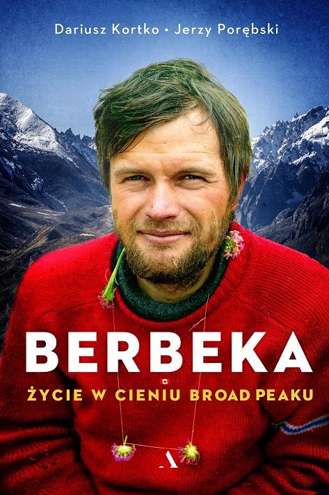 Dariusz Kortko, Jerzy Porębski: Maciej Berbeka. Życie w cieniu Broad Peaku