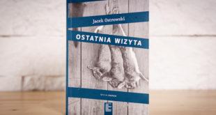 Jacek Ostrowski: Ostatnia wizyta