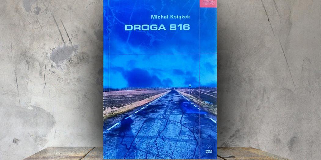 Michał Książek, Droga 816