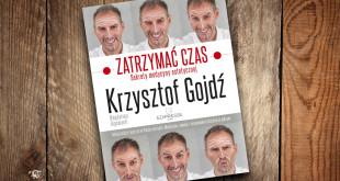 Krzysztof Gojdź zatrzymuje czas