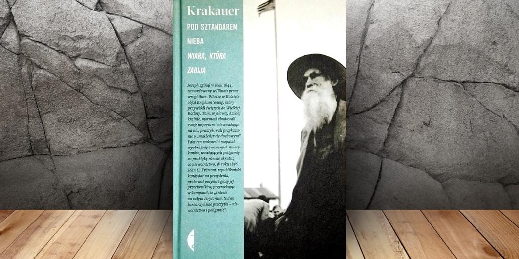 Jon Krakauer: Pod sztandarem nieba. Wiara, która zabija