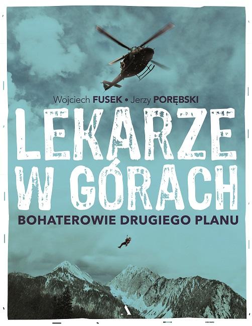 Wojciech Fusek, Jerzy Porębski: Lekarze w górach. Bohaterowie drugiego planu