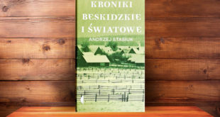 Andrzej Stasiuk, Kroniki beskidzkie i światowe, Wydawnictwo Czarne,