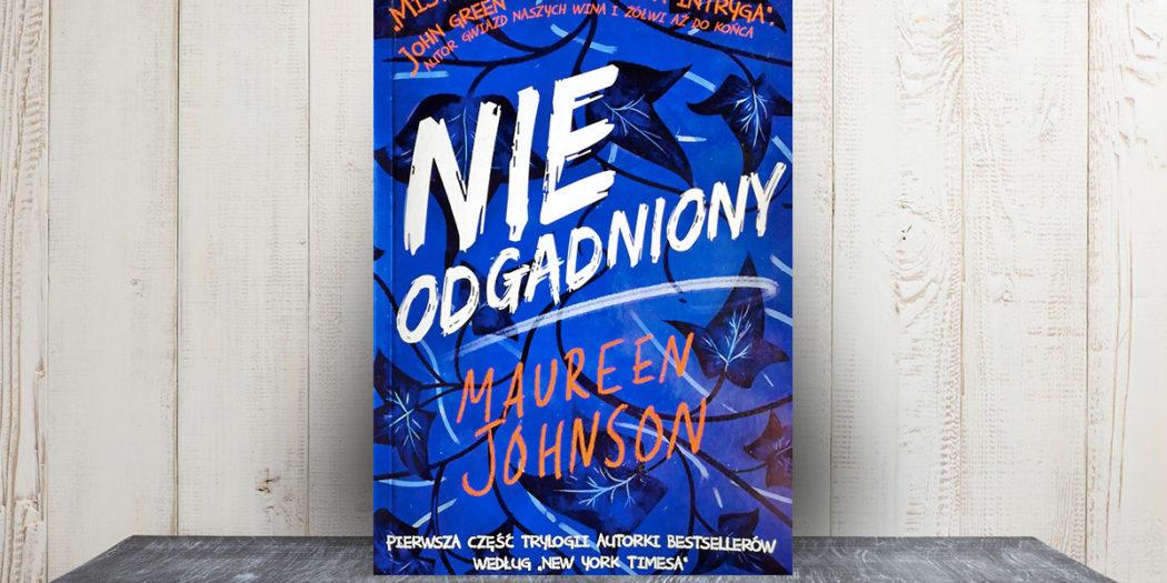 Maureen Johnson, Nieodgadniony Przełożył Paweł Łopatka, Poradnia K, 2018