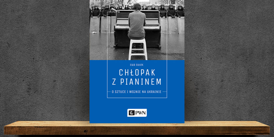 Ewa Sułek, Chłopak z pianinem Wydawnictwo PWN, Warszawa 2018