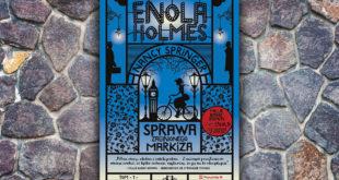 Nancy Springer: Enola Holmes. Sprawa zaginionego markiza