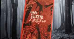 Jakub Żulczyk: Zmorojewo Wydawnictwo Agora, Warszawa 2019