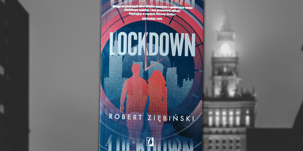 Lockdown, Robert Ziębiński Wydawnictwo Kobiece, 2020