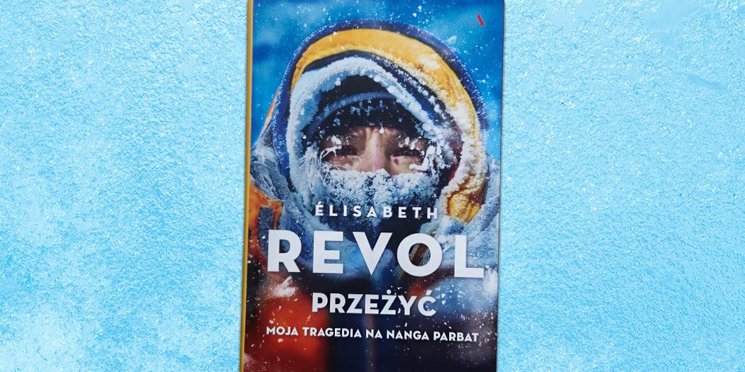 Elisabeth Revol, Przeżyć. Moja tragedia na Nanga Parbat