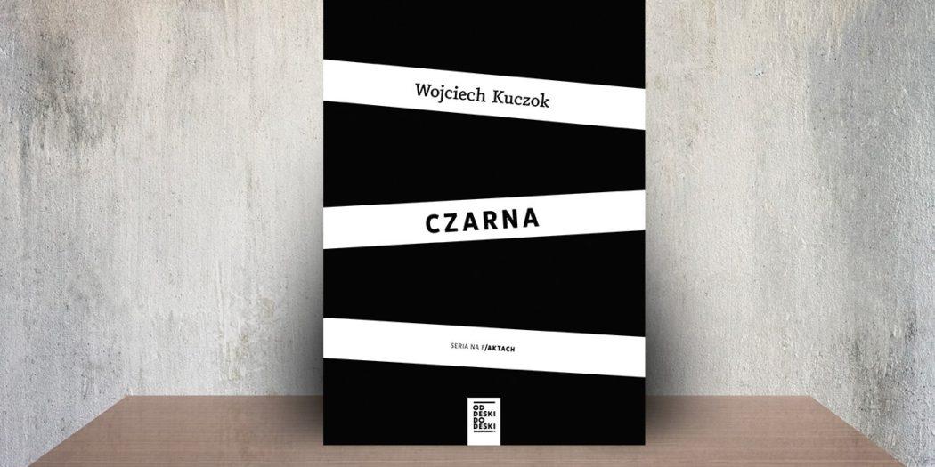 Wojciech Kuczok, Czarna