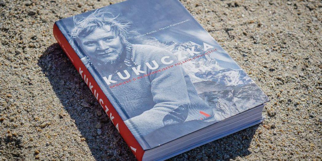 Dariusz Kortko, Marcin Pietraszewski; Kukuczka. Opowieść o najsłynniejszym polskim himalaiście
