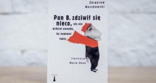 Zbigniew Naszkowski, Pan B. nieco się zdziwił, ale nie widział powodu by negować fakty