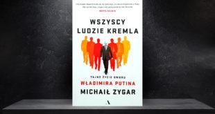 Michaił Zygar: Wszyscy ludzie Kremla