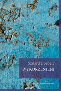 Szirald Borbely: Wykorzenieni